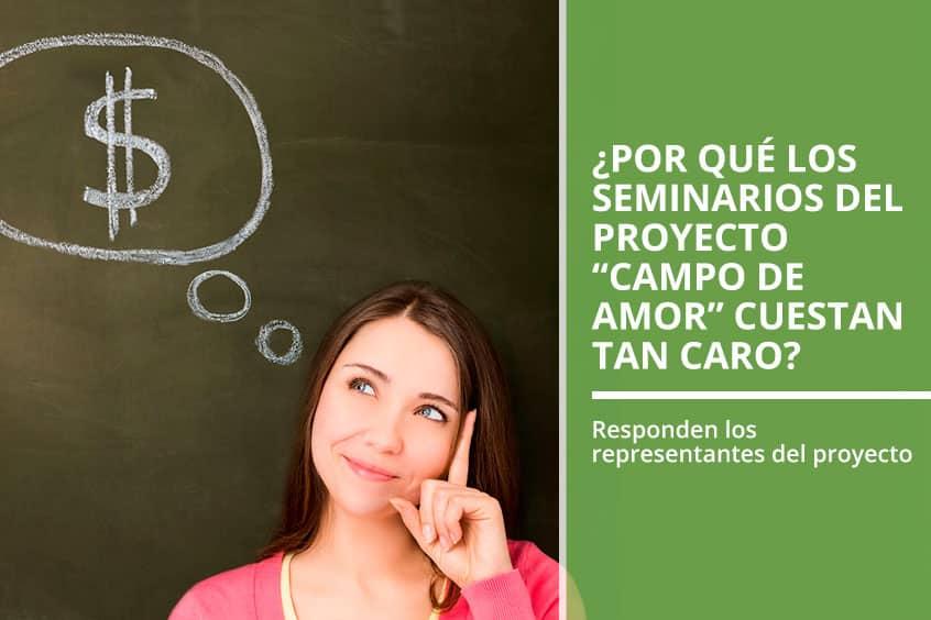 """¿Por qué los seminarios del proyecto """"Campo de Amor"""" cuestan tan caro?"""