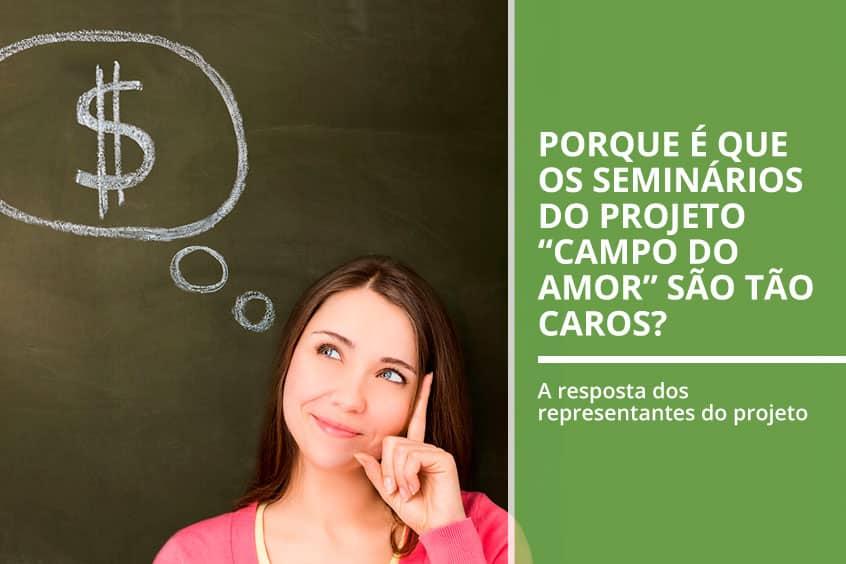 """Porque é que os seminários do projeto """"Campo do Amor"""" são tão caros?"""